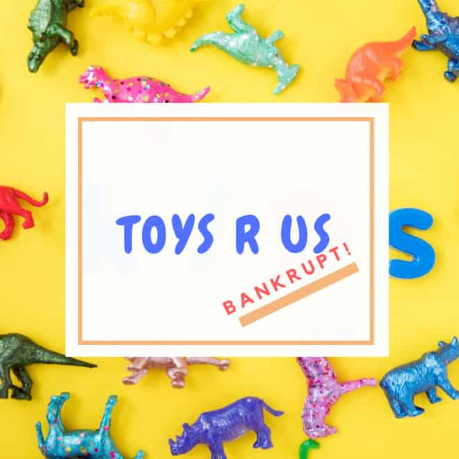3 reasons why Toys R Us went bankrupt