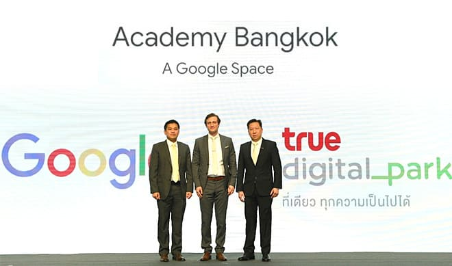 TRUE DIGITAL PARK COLLABORATES WITH GOOGLE TO ENHANCE DIGITAL SKILLS AND POTENTIAL OF ALL THAIS.